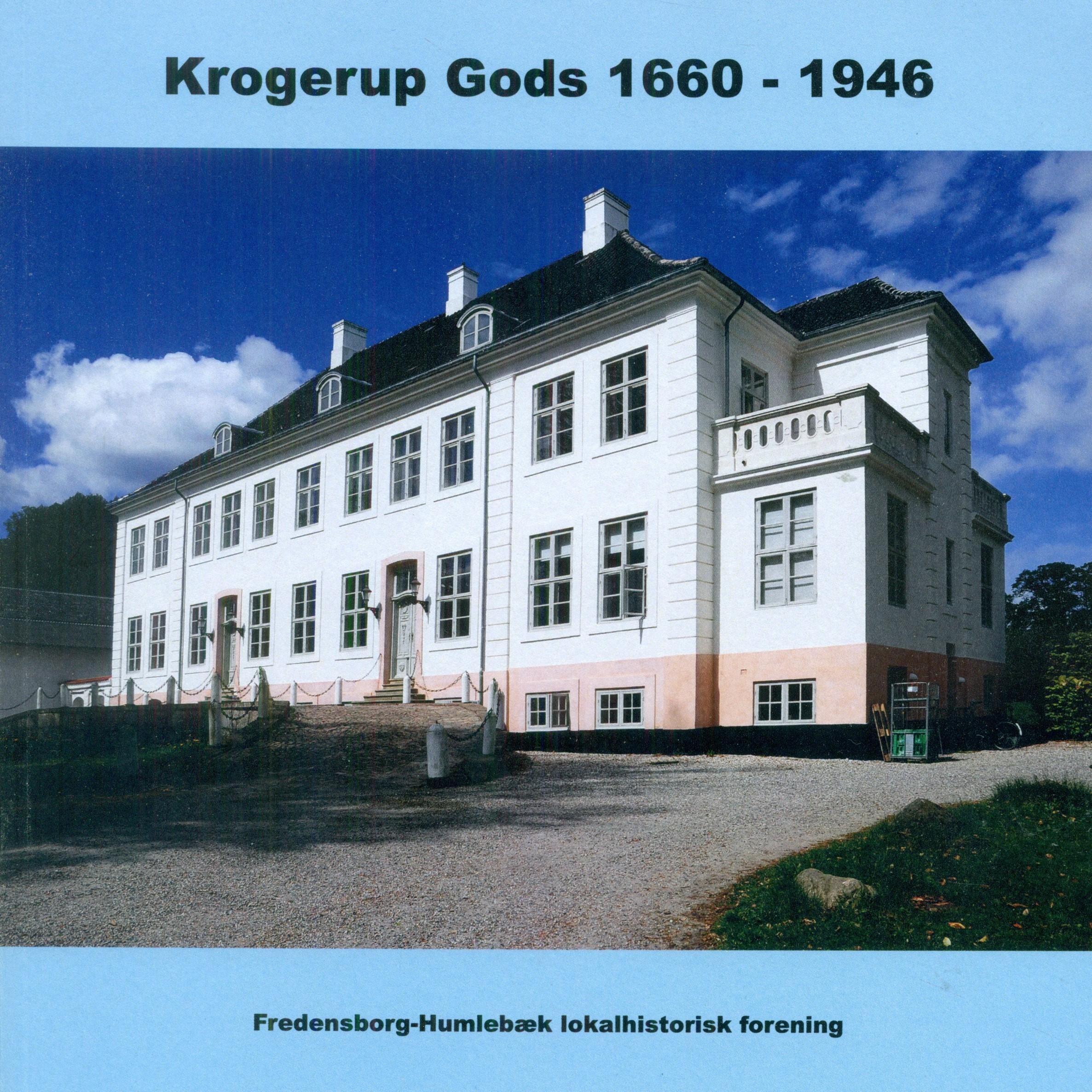 Krogerup Gods 1660-1946 – Årsskrift 2011 [nyt oplag 2019!]